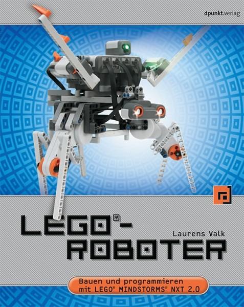 LEGO-Roboter: Bauen und programmieren mit LEGO MINDSTORMS NXT 2.0